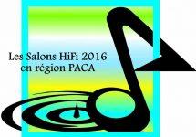 Les Salons HiFi 2016 en région PACA.