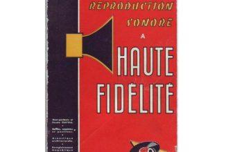 La reproduction sonore en haute-fidélité.